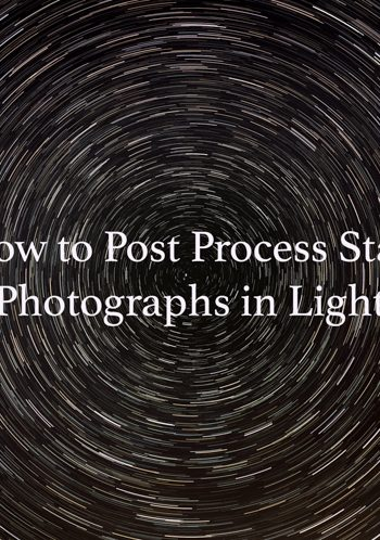How to Post Process Star Trail Photographs in Lightroom