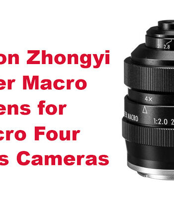 Mitakon Zhongyi Super Macro Lens for Micro Four Thirds Cameras
